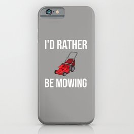 Lawn Mowing Gift Funny Lawn Mower iPhone Case