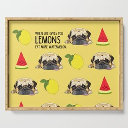 Pug dog. When life gives you lemons, eat more watermelon!   Serving Tray