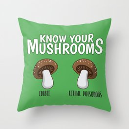 Know Your Mushrooms Edible Lethal Poisonous - Funny Mushroom Pun Gift Throw Pillow