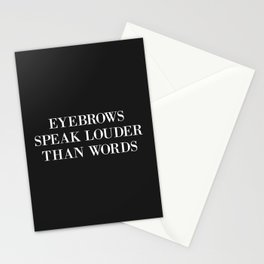 Eyebrows Louder Words Funny Quote Stationery Cards