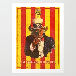 I Want You For Liga Catalana Old Shool Art Print