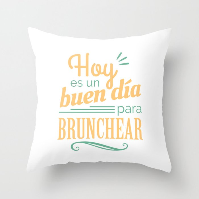Today is a good day to brunch Throw Pillow