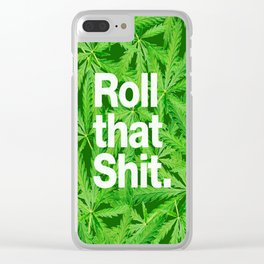 Roll that Shit Clear iPhone Case
