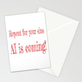 AI is coming Stationery Cards