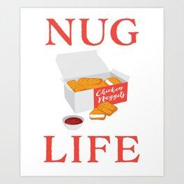 Nug Life Cute Chicken Nuggets print Art Print