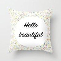 hello beautiful Throw Pillows featuring Hello Beautiful by Estef Azevedo