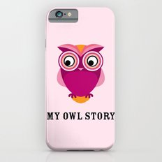 My owl story iPhone 6s Slim Case