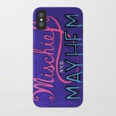 Mischief And Mayhem iPhone X Slim Case