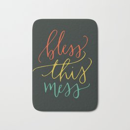 Bless this mess color typography Bath Mat