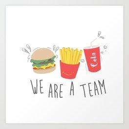 We are A Team Art Print