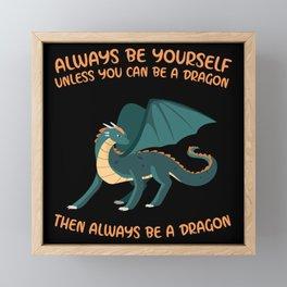 Always Be A Dragon Framed Mini Art Print