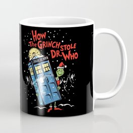 How The Grinch Stole Dr Who (on Dark) Coffee Mug