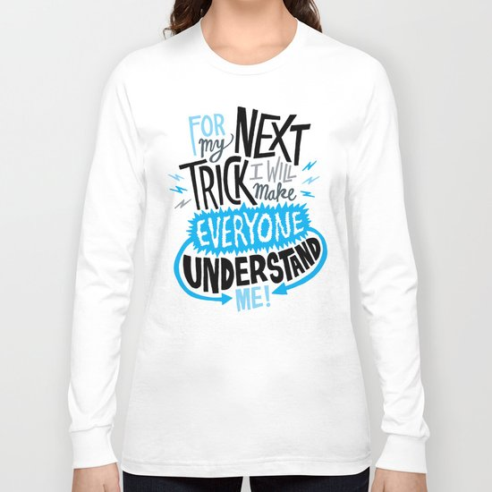 My Next Trick Long Sleeve T-shirt
