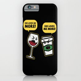 Wine Lover She Loves Me More Saying iPhone Case