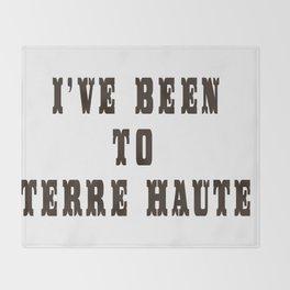 I've Been To Terre Haute Throw Blanket