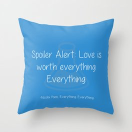 Spoiler Alert: Love is Everything Throw Pillow