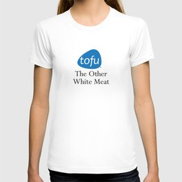 Tofu.  The Other White Meat. T-shirt