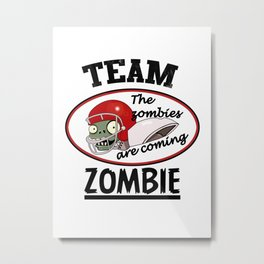 Team Zombie Metal Print
