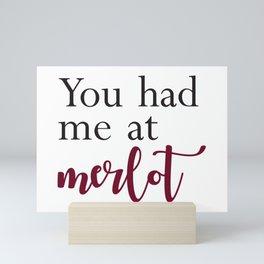 You had me at merlot Mini Art Print