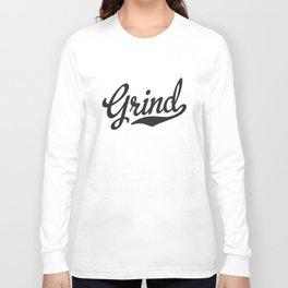 Grind Script Tail Hustle Work Hard Practice Hustle T-Shirts Long Sleeve T-shirt