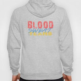 Blood, Sweat, & Tears Hoody