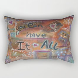 You can have it all Rectangular Pillow