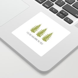 TALL TREES. Sticker