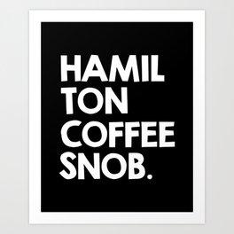 Hamilton Coffee Snob Art Print