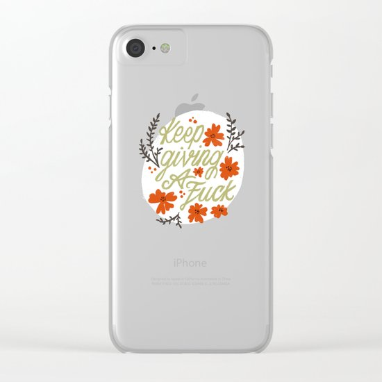 Keep Giving A Fuck Clear iPhone Case