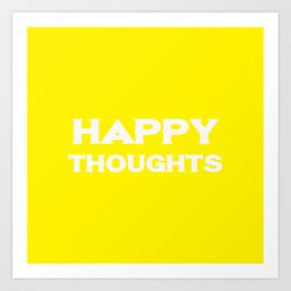 Happy Thoughts - Motivational and Inspirational Quote 2 Art Print