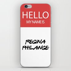 HELLO MY NAME IS... REGINA PHILANGE iPhone & iPod Skin