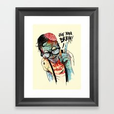 Use your brain Framed Art Print