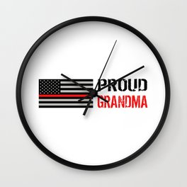 Firefighter: Proud Grandma (Thin Red Line) Wall Clock