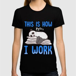 Cute & Funny This Is How I Work Lazy Panda Working T-shirt