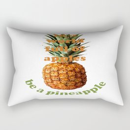 In A World Full Of Apples, Be A Pineapple Rectangular Pillow