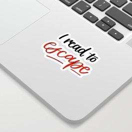 I Read to Escape Sticker