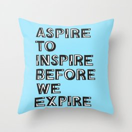 Aspire Inspire Expire Throw Pillow