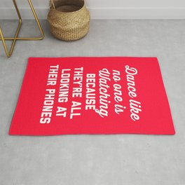 Dance Like No One Watching Funny Quote Rug
