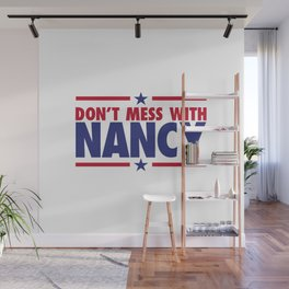 DON'T MESS WITH NANCY PELOSI Wall Mural