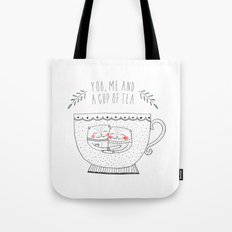 you me and a cup of tea Tote Bag