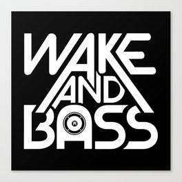 Wake And Bass (White) Canvas Print