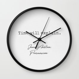 Time will explain. Jane Austen literary quote 14 Wall Clock