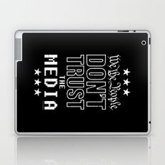WE THE PEOPLE DON'T TRUST THE MEDIA Laptop & iPad Skin