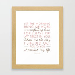 Psalm 143:8 Show me your way Framed Art Print