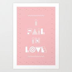 I fail in Love Art Print