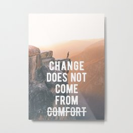 Motivational - Change Does Not Come From Comfort Metal Print
