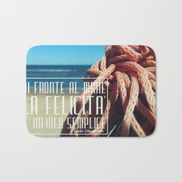 in front of the sea happiness is a simple idea Bath Mat