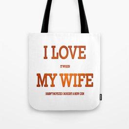 I love my wife and guns Tote Bag