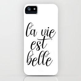 La Vie Est Belle, French Quote, Affiche Scandinave, Inspirational Poster iPhone Case
