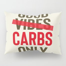 Good carbs only, positive vibes, food quote, funny sentence, pasta, restaurant wall art, retro Pub Pillow Sham